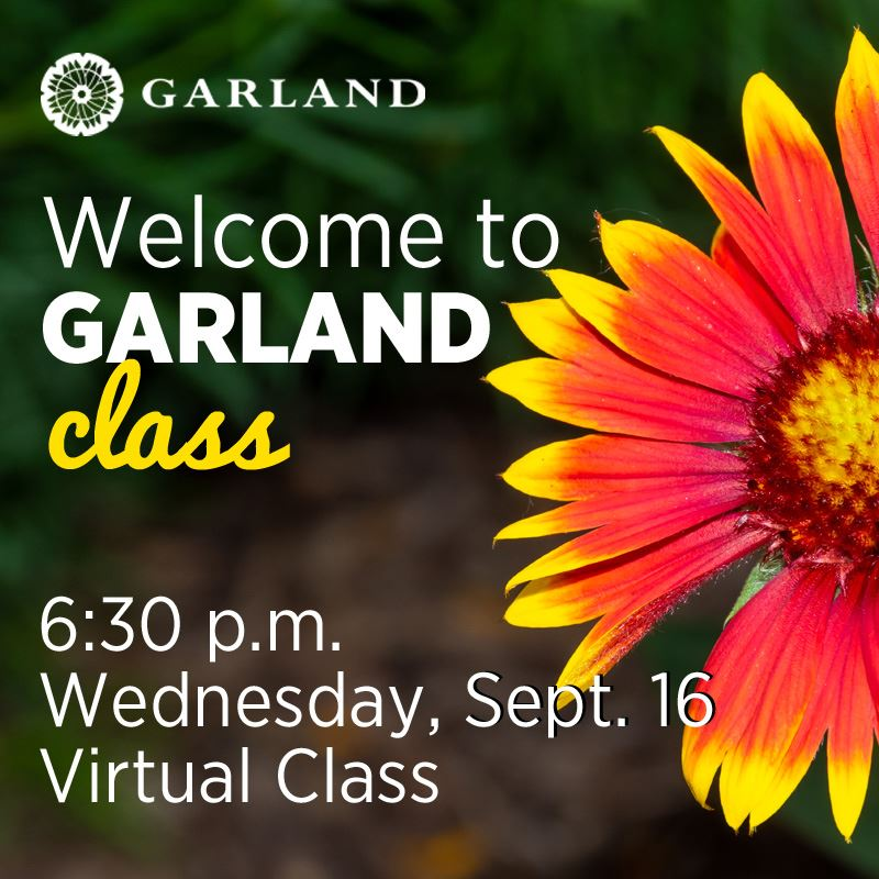 Welcome to Garland Class | 6:30 p.m. | Wednesday, Sept. 16 | Virtual Class